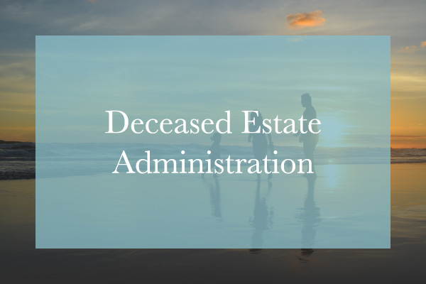 DECEASED ESTATE ADMINISTRATION